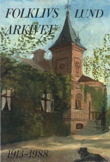 Cover for Folklivsarkivet i Lund 1913-1988: En festskrift till 75-årsjubileet under redaktion av Nils-Arvid Bringéus