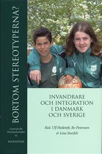Cover for Bortom stereotyperna? Invandrare och integration i Danmark och Sverige