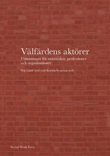 Cover for Välfärdens aktörer: Utmaningar för människor, professioner och organisationer