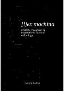 Cover for Lex Machina: Unlikely encounters of international law and technology