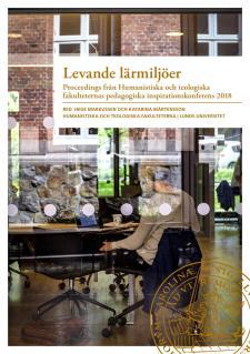 Cover for Levande Lärmiljöer: Proceedings från Humanistiska och teologiska fakulteternas pedagogiska inspirationskonferens 2018