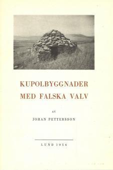 Cover for Kupolbyggnader med falska valv: En undersökning över primitivt byggnadsskick i Medelhavsområdet och Nordvästeuropa med utgångspunkt från västsvenskt material
