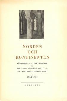 Cover for Norden och kontinenten: Föredrag och diskussioner vid trettonde nordiska folklivs- och folkminnesforskarmötet i Lund