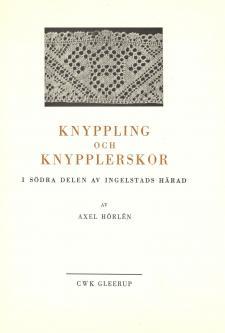 Cover for Knyppling och knypplerskor i södra delen av Ingelstads härad