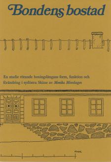 Cover for Bondens bostad: En studie rörande boningslängans form, funktion och förändring i sydöstra Skåne