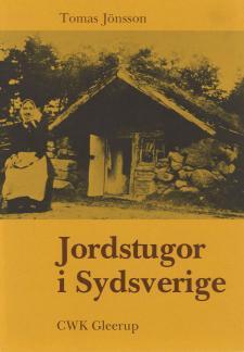 Cover for Jordstugor i Sydsverige: Den ingrävda bostadens utbredning, form, funktion och konstruktion