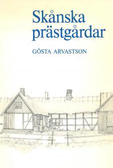 Cover for Skånska prästgårdar: En etnologisk studie av byggnadsskickets förändring