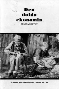 Cover for Den dolda ekonomin: En etnologisk studie av näringsstrukturen i Bollebygd 1850-1950